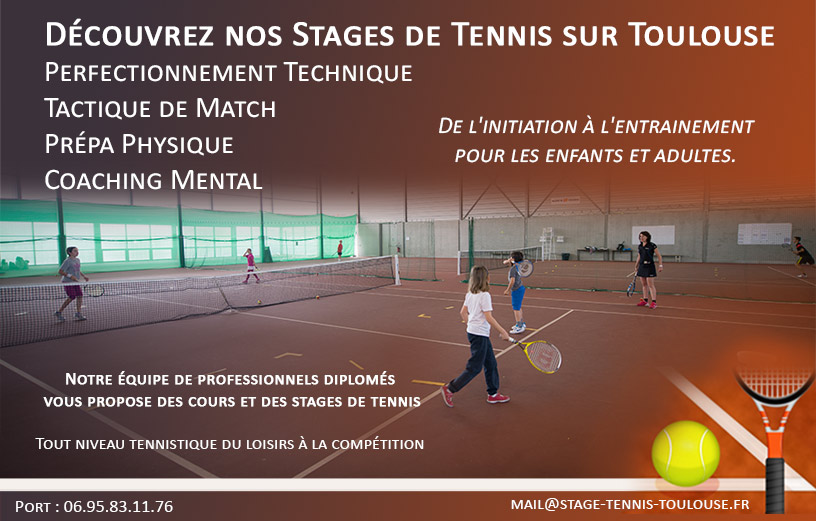 Stages Tennis Toulouse 31 - Formation Tennis Toulousain Stages -Mini-Tennis - Enfants - Adolescents - Adultes